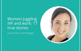 Women juggling IVF and work: 17 true stories